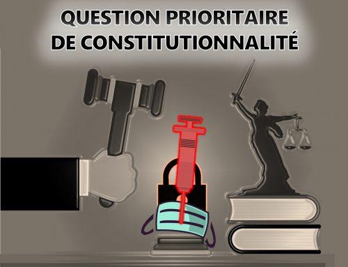 QUESTION PRIORITAIRE DE CONSTITUTIONNALITÉ relative à la GESTION DE LA CRISE SANITAIRE – Maitre Philippe KRIKORIAN